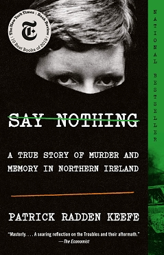 Say Nothing: A True Story of Murder and Memory in Northern Ireland
