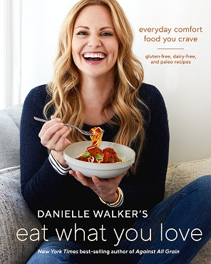 Danielle Walker's Eat What You Love